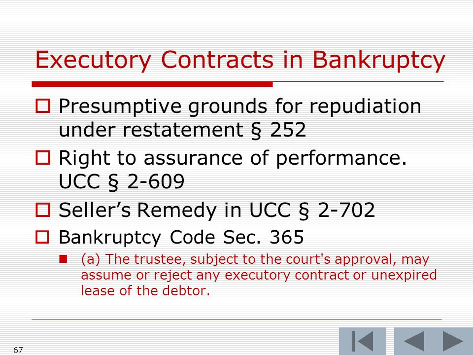 Executory Contracts in Bankruptcy Presumptive grounds for repudiation under restatement § 252 Right to assurance of performance.