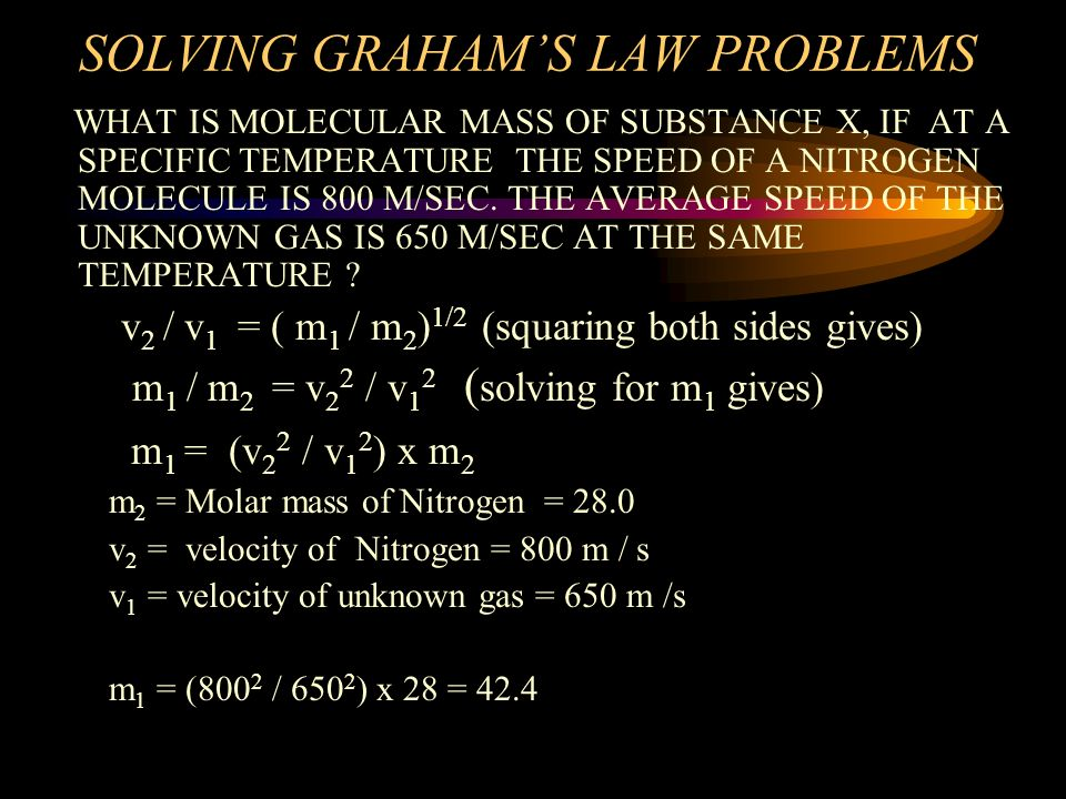 SOLVING GRAHAMS LAW PROBLEMS THE AVERAGE MOLECULAR SPEED OF AN OXYGEN MOLECULE AT A SPECIFIC TEMPERATURE IS 500 M/SEC. WHAT IS THE AVERAGE SPEED OF A