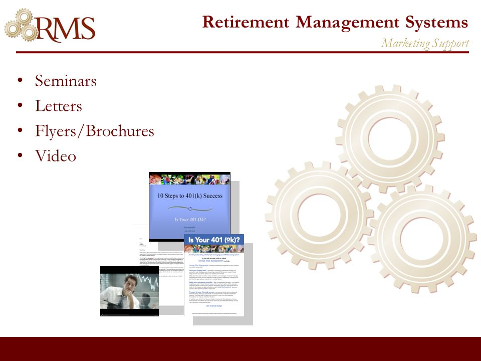 Retirement Management Systems Seminars Letters Flyers/Brochures Video Marketing Support