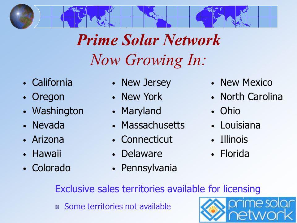 Prime Solar Network Now Growing In: California Oregon Washington Nevada Arizona Hawaii Colorado New Jersey New York Maryland Massachusetts Connecticut