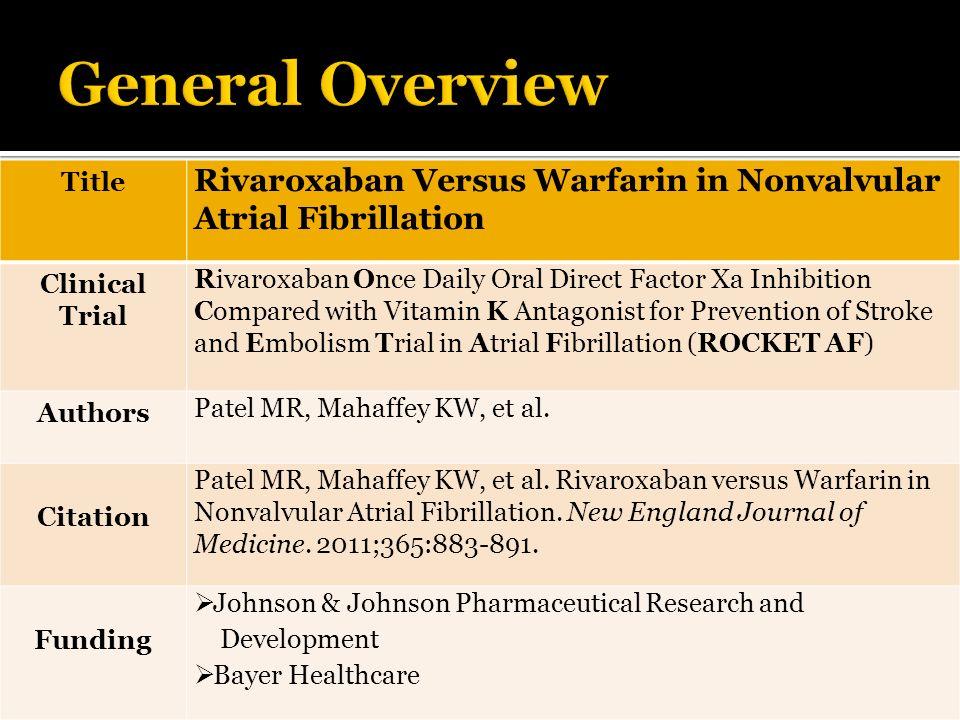 Title Rivaroxaban Versus Warfarin in Nonvalvular Atrial Fibrillation Clinical Trial Rivaroxaban Once Daily Oral Direct Factor Xa Inhibition Compared w