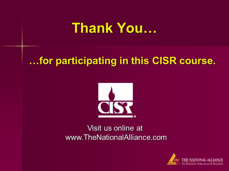 Thank You… …for participating in this CISR course. Visit us online at