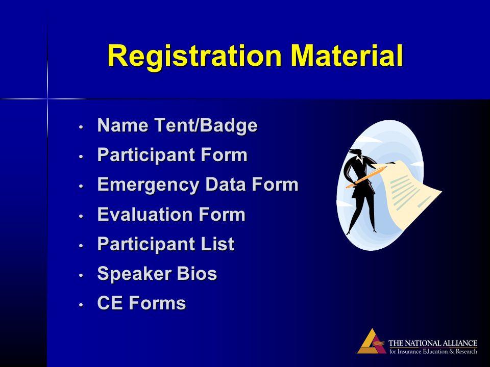 Registration Material Name Tent/Badge Name Tent/Badge Participant Form Participant Form Emergency Data Form Emergency Data Form Evaluation Form Evalua