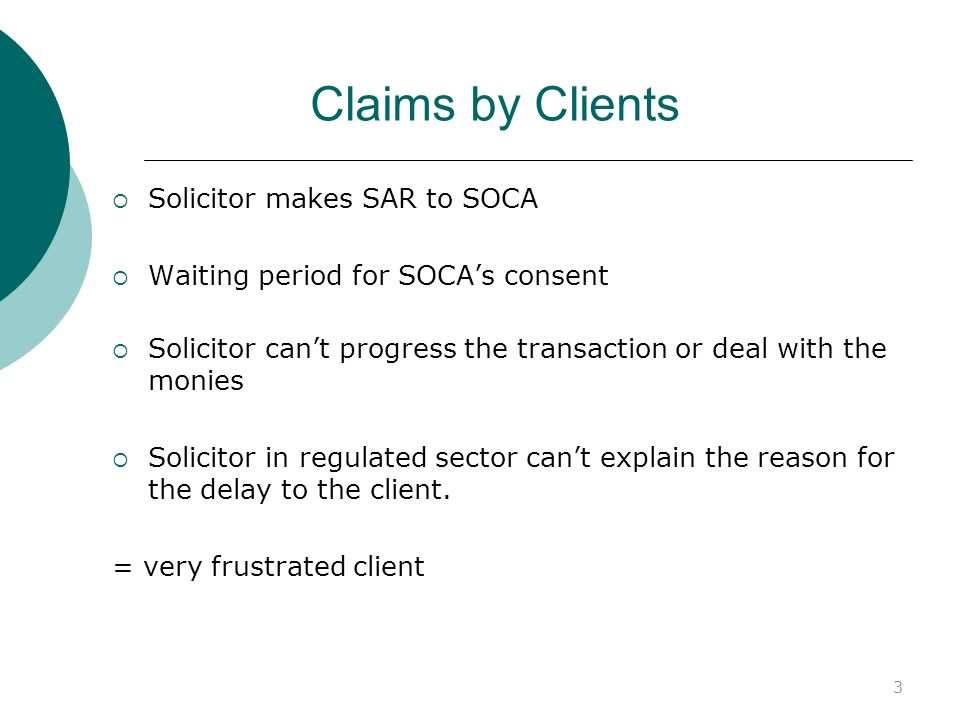 24 Claims by Third Parties Suspicion of proceeds of crime may lead to liability to victims under accessory liability Consent by SOCA to dealing with the suspected proceeds unlikely to help and is evidence of suspicion