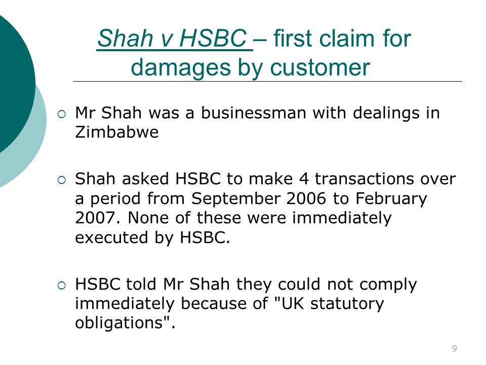 10 Shah v HSBC – first claim for damages by customer (2) HSBC made SARs to SOCA.