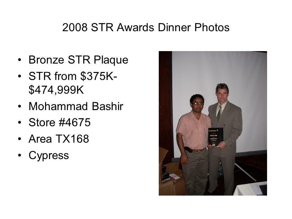 2008 STR Awards Dinner Photos Bronze STR Plaque STR from $375K- $474,999K Mohammad Bashir Store #4675 Area TX168 Cypress