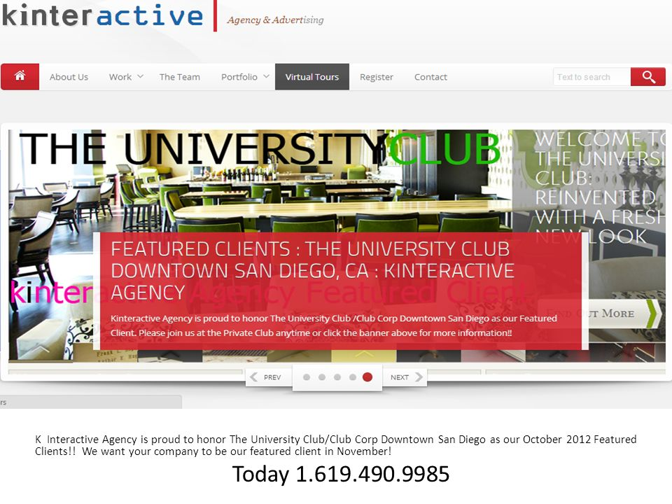 K Interactive Agency is proud to honor The University Club/Club Corp Downtown San Diego as our October 2012 Featured Clients!! We want your company to
