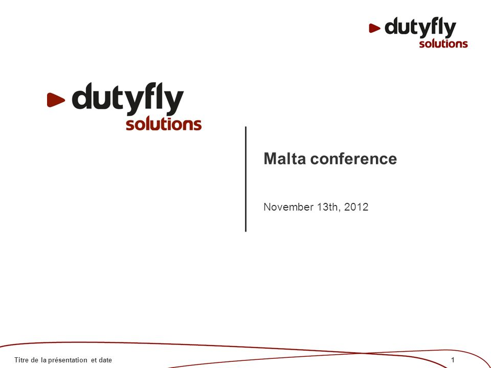 1Titre de la présentation et date Malta conference November 13th, 2012
