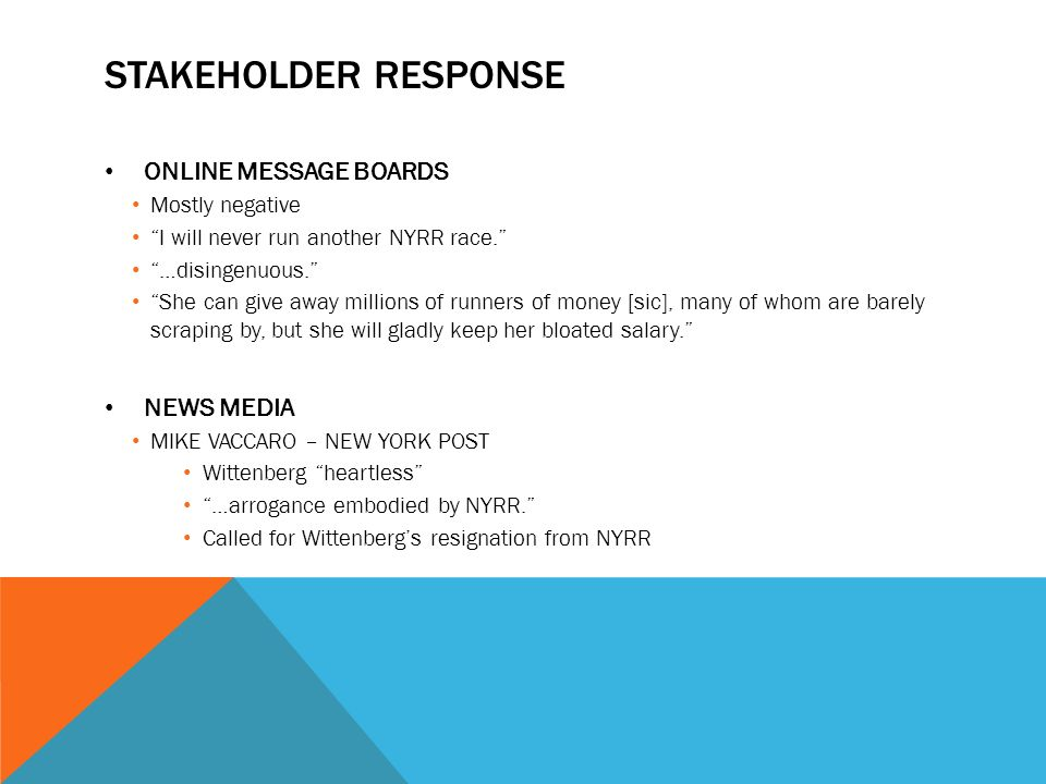 STAKEHOLDER RESPONSE ONLINE MESSAGE BOARDS Mostly negative I will never run another NYRR race.