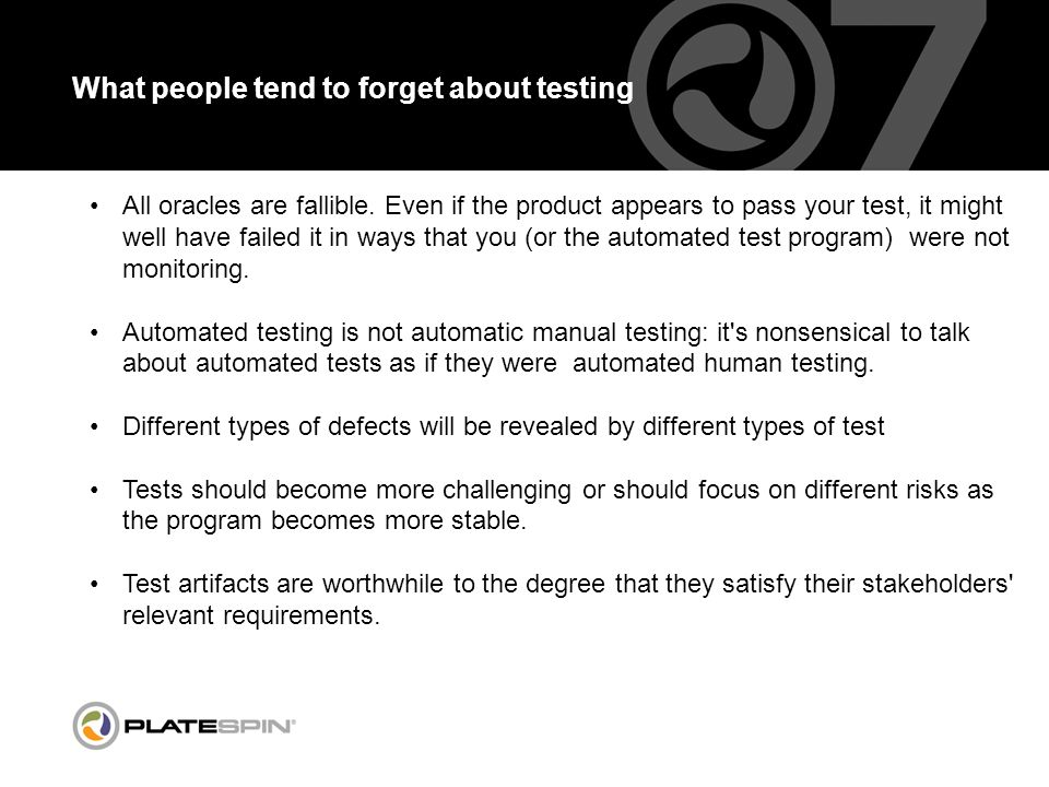 What people tend to forget about testing All oracles are fallible.