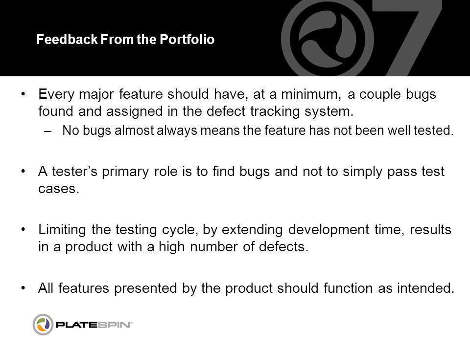 Feedback From the Portfolio - continued A quality product depends on adequate and accurate requirements.