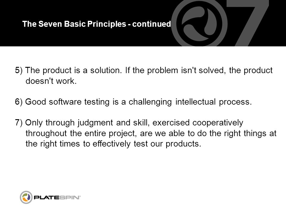 The Seven Basic Principles - continued 5) The product is a solution.