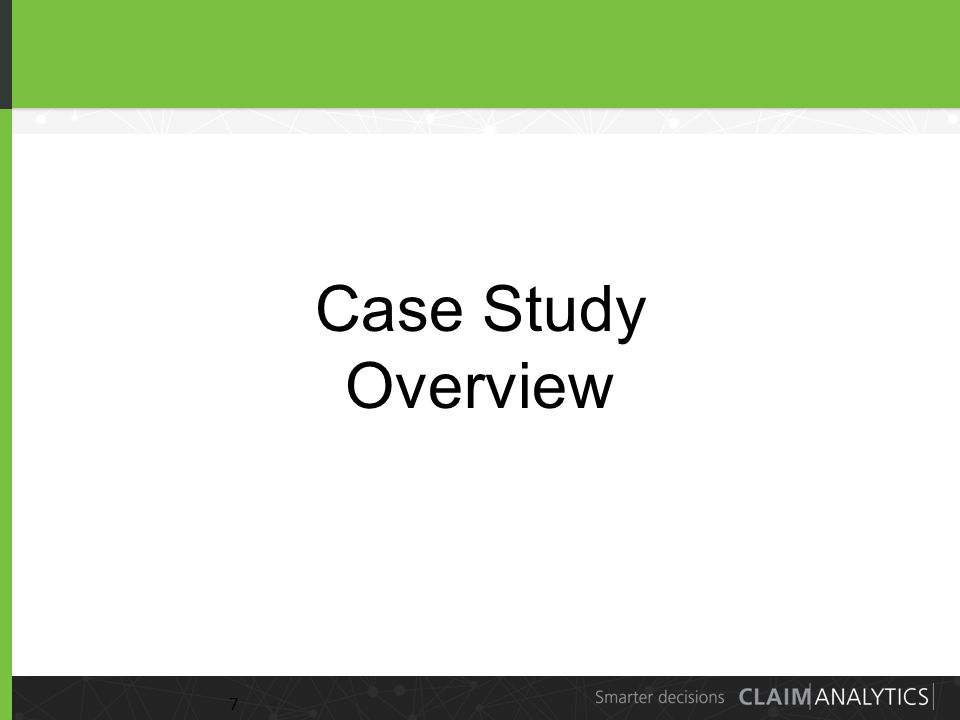 7 Case Study Overview