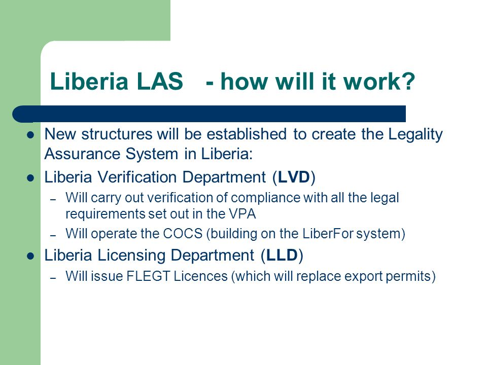 Liberia LAS - how will it work? New structures will be established to create the Legality Assurance System in Liberia: Liberia Verification Department