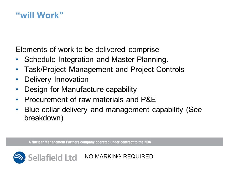 will Work Elements of work to be delivered comprise Schedule Integration and Master Planning.