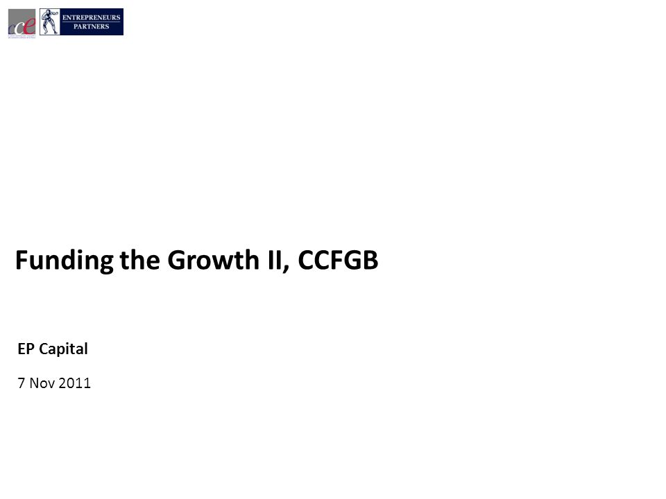 7 Nov 2011 EP Capital Funding the Growth II, CCFGB
