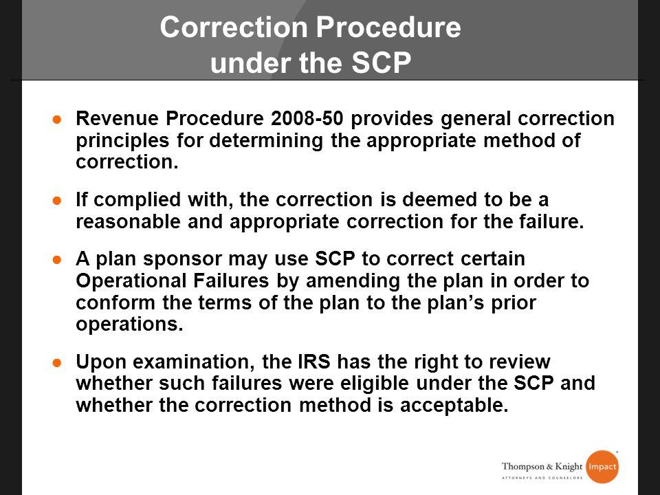 Correction Procedure under the SCP Revenue Procedure 2008-50 provides general correction principles for determining the appropriate method of correcti
