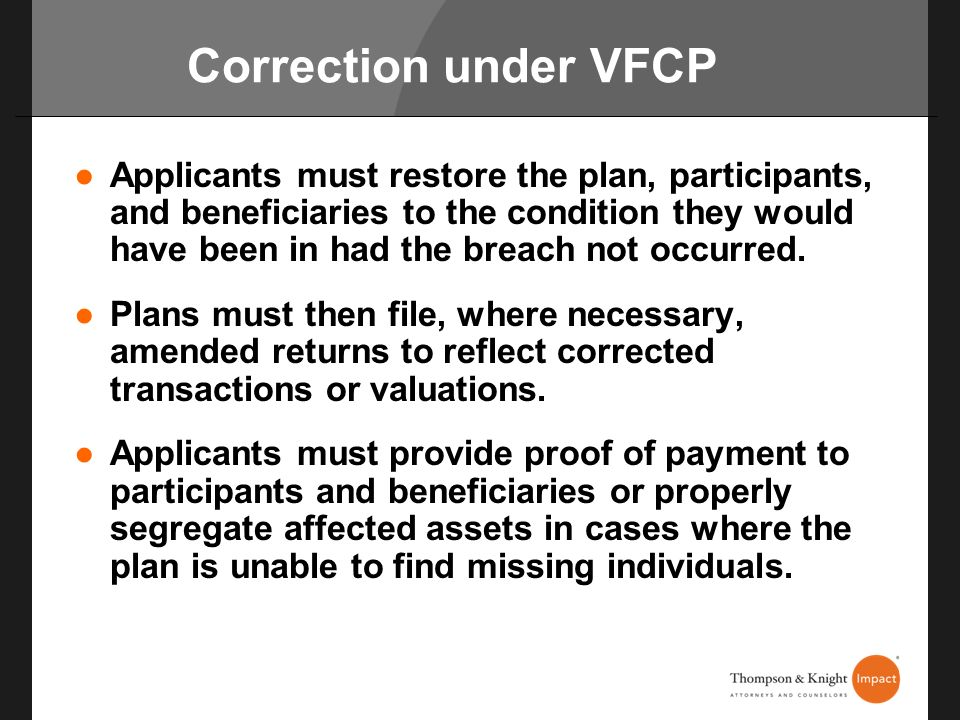 Correction under VFCP Applicants must restore the plan, participants, and beneficiaries to the condition they would have been in had the breach not oc