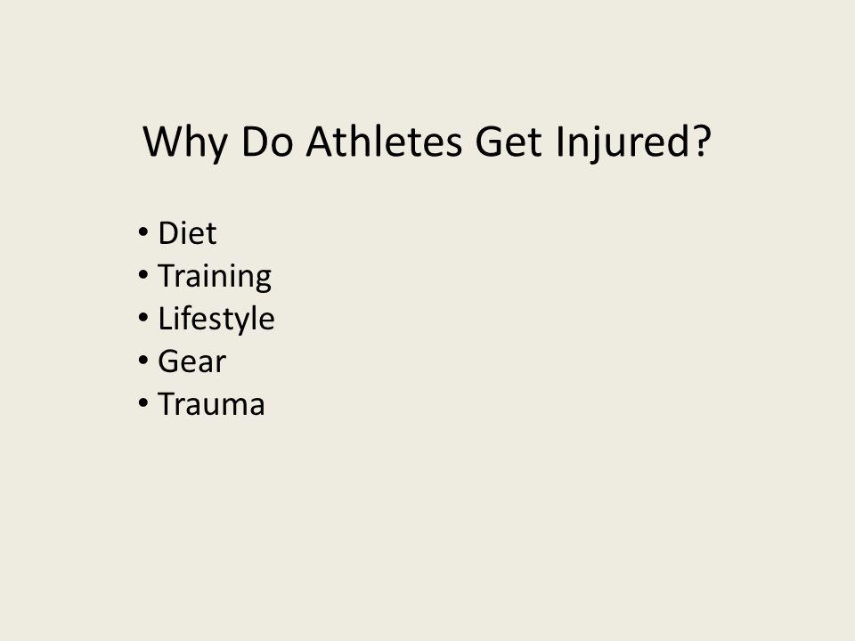 Why Do Athletes Get Injured? Diet Training Lifestyle Gear Trauma