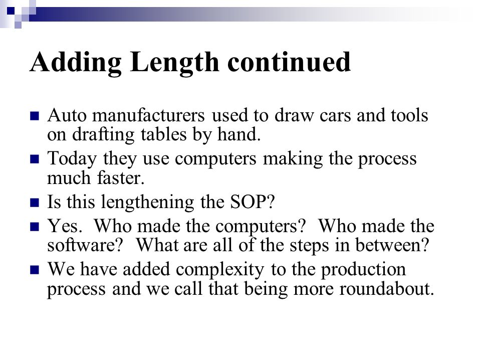 Adding Length continued Auto manufacturers used to draw cars and tools on drafting tables by hand.