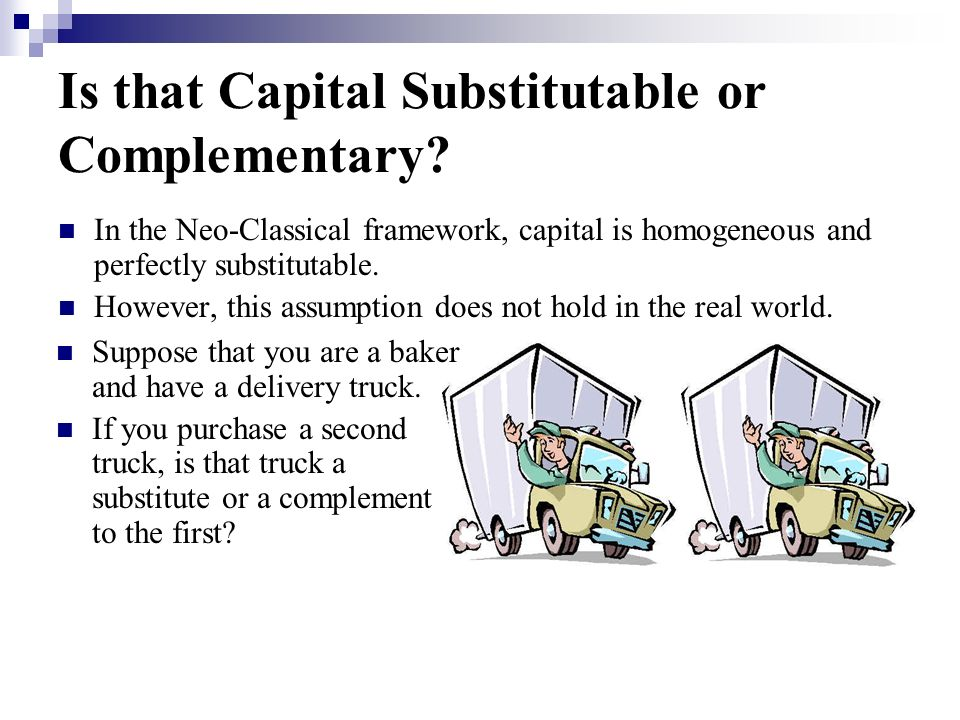 Is that Capital Substitutable or Complementary.