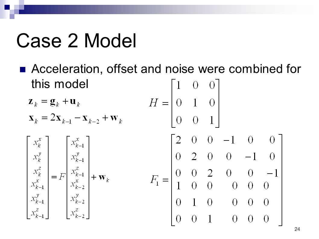 24 Case 2 Model Acceleration, offset and noise were combined for this model