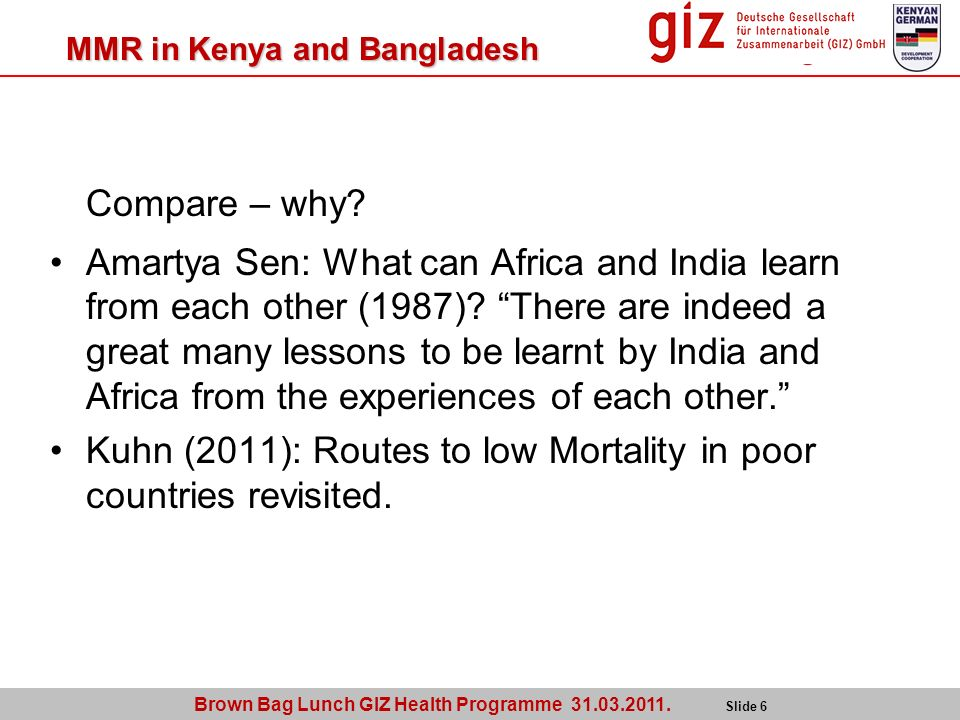 Compare – why? Amartya Sen: What can Africa and India learn from each other (1987)? There are indeed a great many lessons to be learnt by India and Af