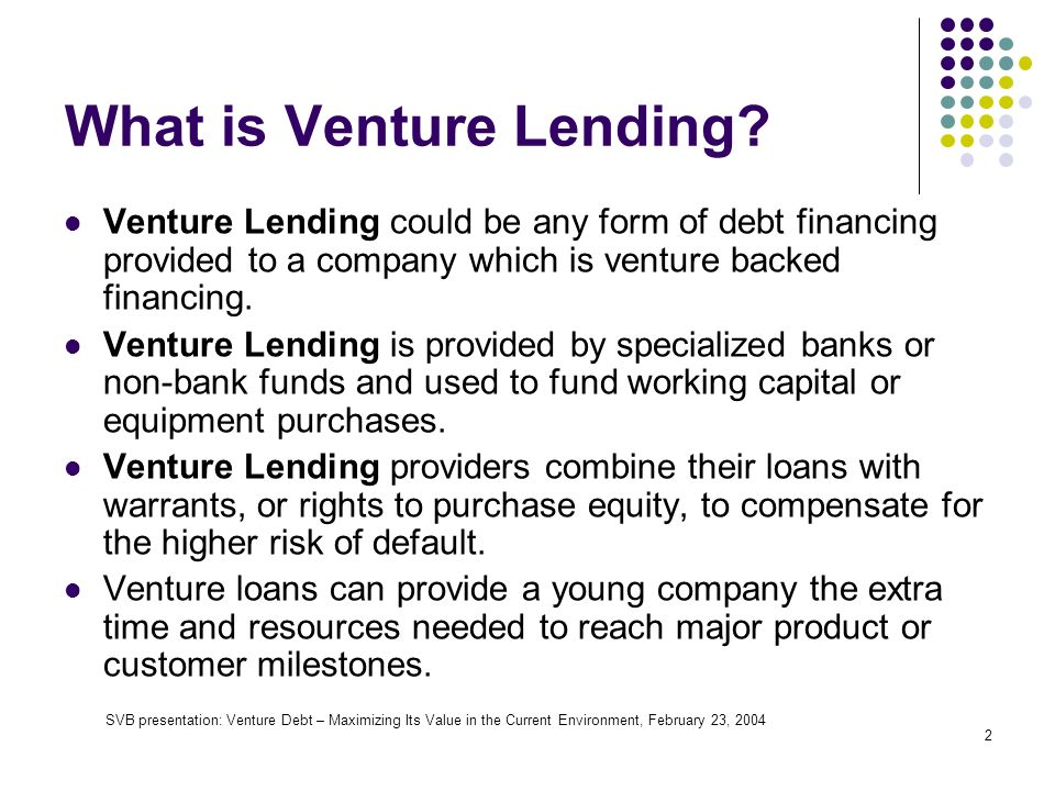 2 What is Venture Lending.