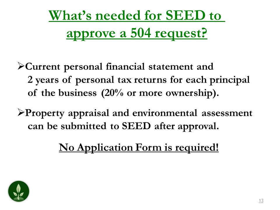 13 Whats needed for SEED to approve a 504 request.