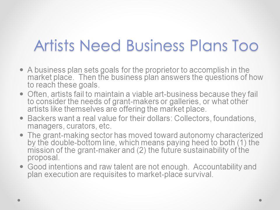2.THE PROPOSED ARTS VENTURE Primarily, this section discusses your business strategy and your management team.
