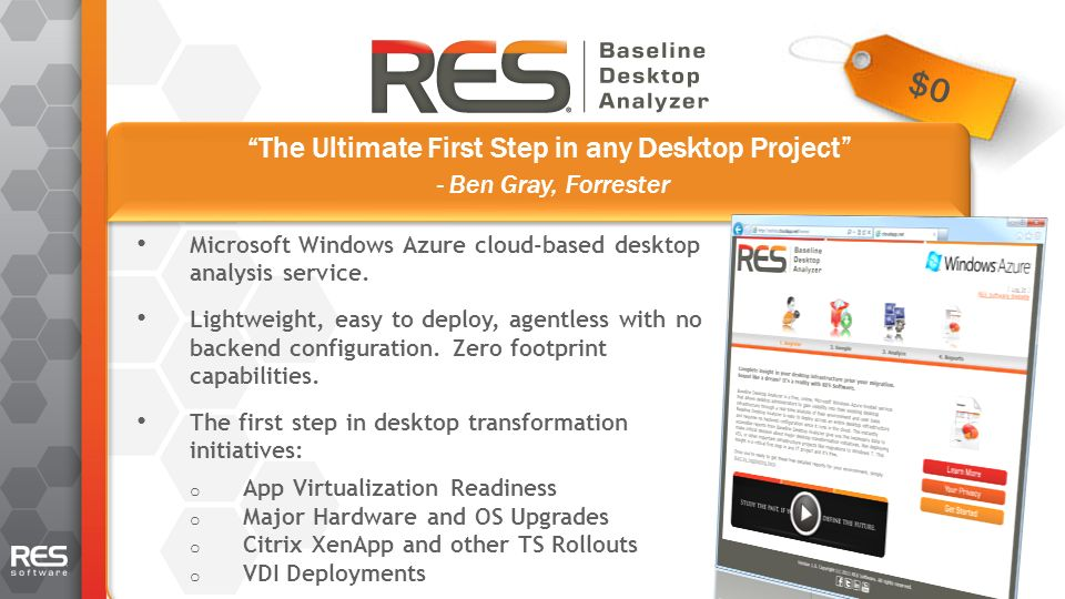 19 $0 19 The Ultimate First Step in any Desktop Project - Ben Gray, Forrester Microsoft Windows Azure cloud-based desktop analysis service.