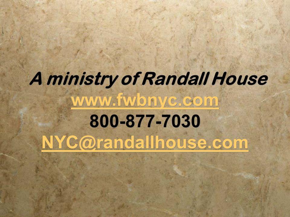 A ministry of Randall House www.fwbnyc.com 800-877-7030 NYC@randallhouse.com www.fwbnyc.com NYC@randallhouse.com A ministry of Randall House www.fwbnyc.com 800-877-7030 NYC@randallhouse.com www.fwbnyc.com NYC@randallhouse.com