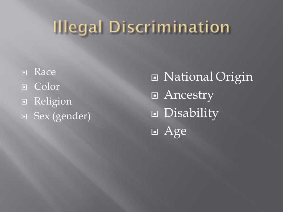 Race Color Religion Sex (gender) National Origin Ancestry Disability Age