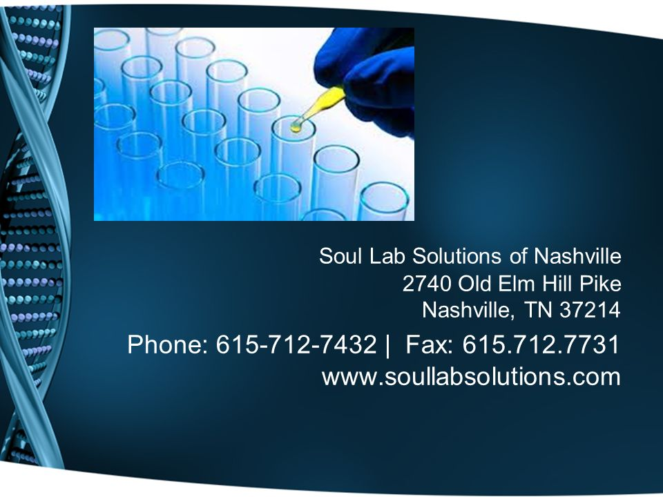 Soul Lab Solutions of Nashville 2740 Old Elm Hill Pike Nashville, TN 37214 Phone: 615-712-7432 | Fax: 615.712.7731 www.soullabsolutions.com