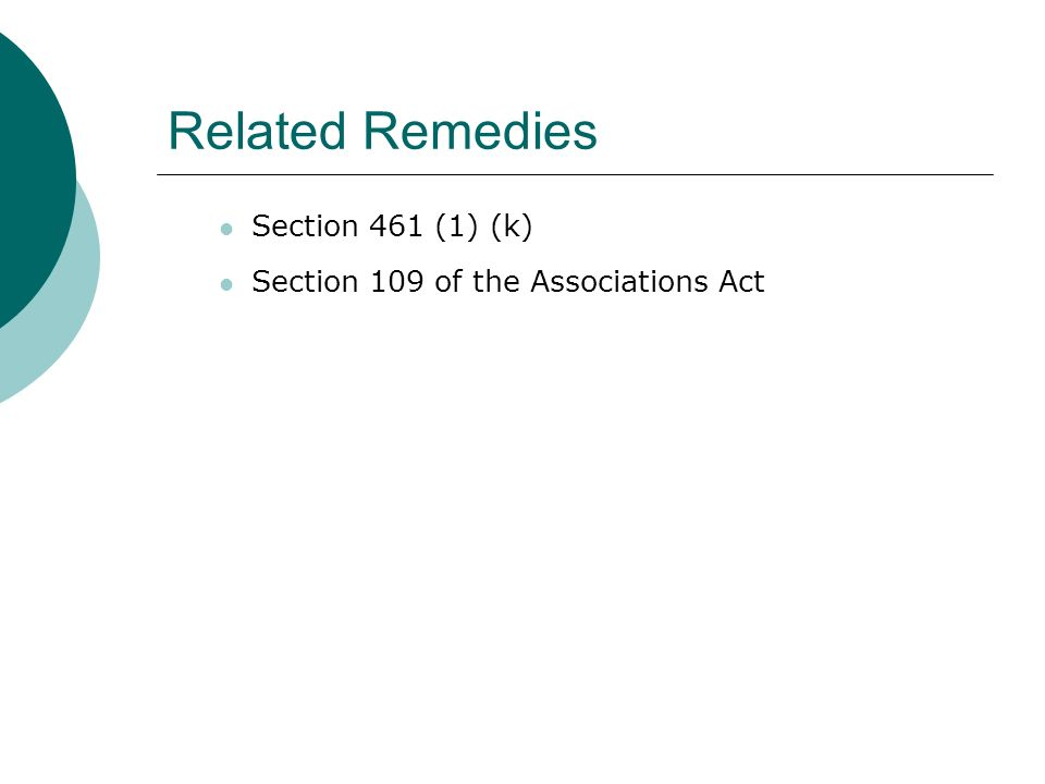 Related Remedies Section 461 (1) (k) Section 109 of the Associations Act