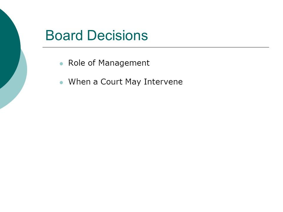 Board Decisions Role of Management When a Court May Intervene