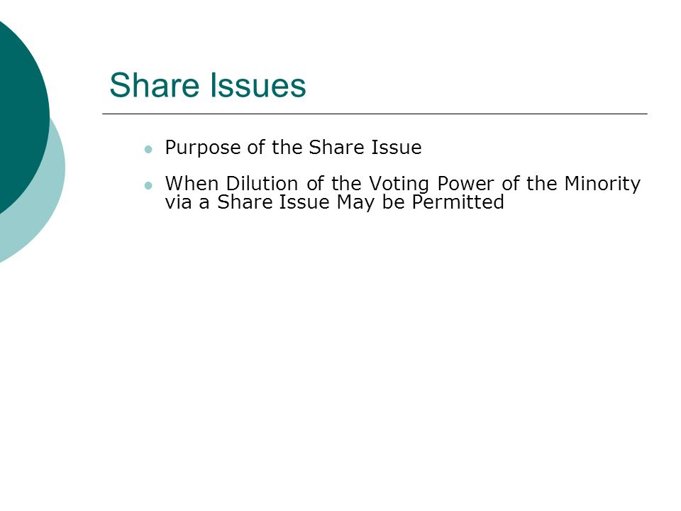 Share Issues Purpose of the Share Issue When Dilution of the Voting Power of the Minority via a Share Issue May be Permitted
