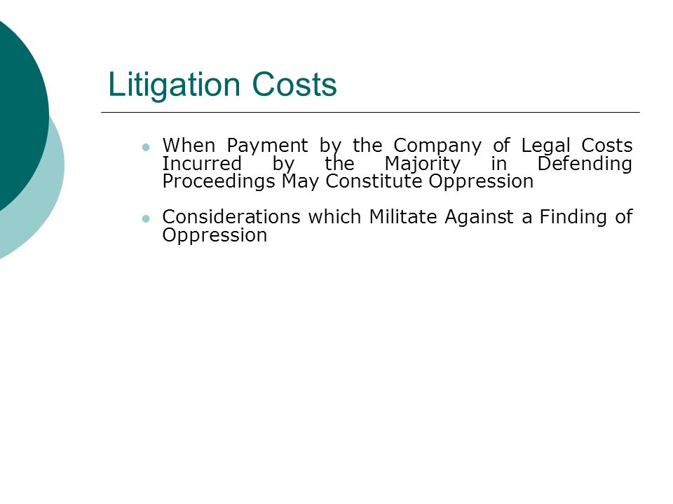 Litigation Costs When Payment by the Company of Legal Costs Incurred by the Majority in Defending Proceedings May Constitute Oppression Considerations