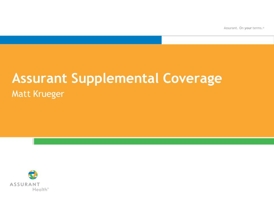 Assurant Supplemental Coverage Matt Krueger