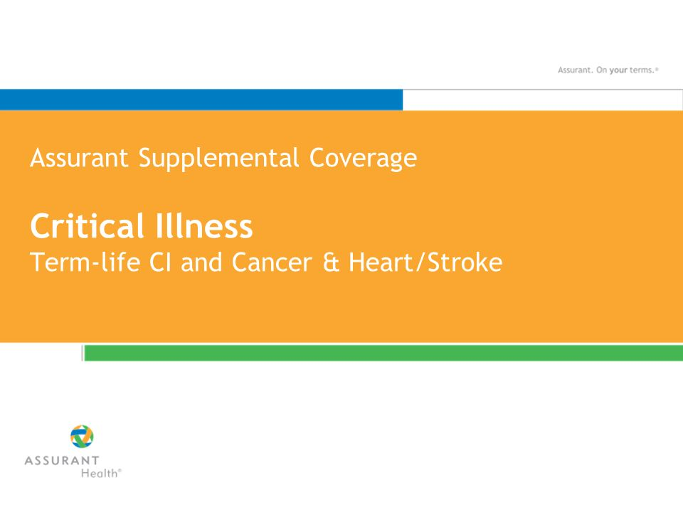 Assurant Supplemental Coverage Critical Illness Term-life CI and Cancer & Heart/Stroke