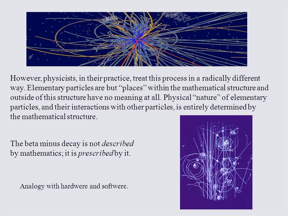 However, physicists, in their practice, treat this process in a radically different way.