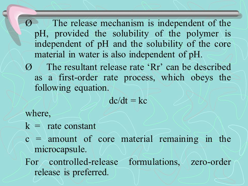 Ø The release mechanism is independent of the pH, provided the solubility of the polymer is independent of pH and the solubility of the core material