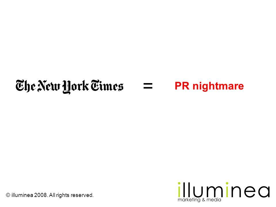 © illuminea 2008. All rights reserved. = PR nightmare