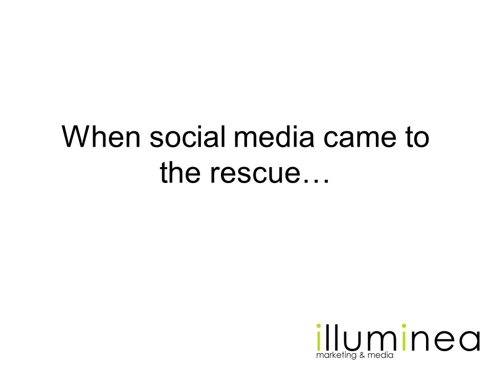 When social media came to the rescue…