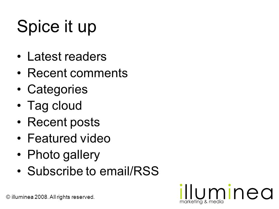 © illuminea 2008. All rights reserved. Spice it up Latest readers Recent comments Categories Tag cloud Recent posts Featured video Photo gallery Subsc