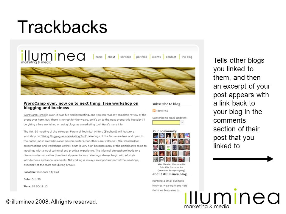 © illuminea 2008. All rights reserved. Trackbacks Tells other blogs you linked to them, and then an excerpt of your post appears with a link back to y