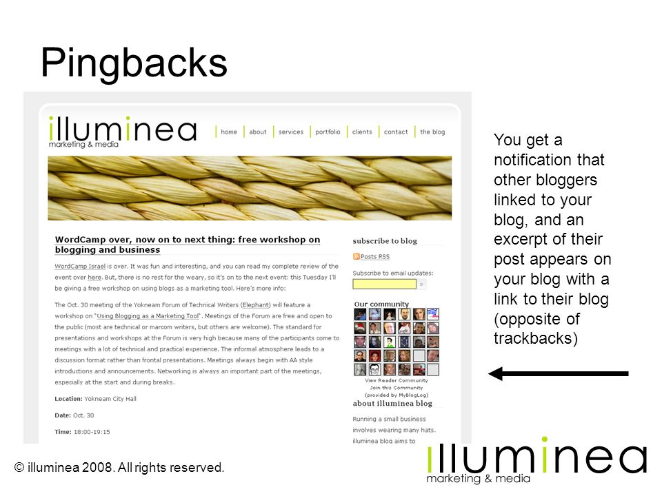 © illuminea 2008. All rights reserved. Pingbacks You get a notification that other bloggers linked to your blog, and an excerpt of their post appears