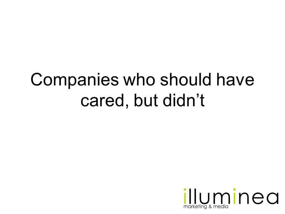 Companies who should have cared, but didnt