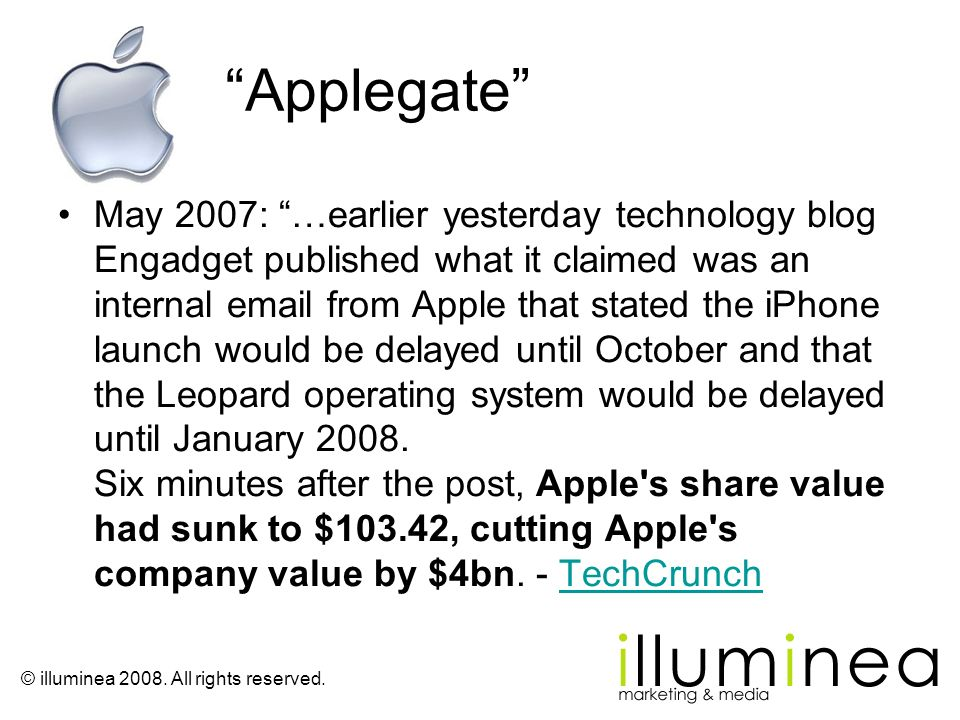 © illuminea 2008. All rights reserved. May 2007: …earlier yesterday technology blog Engadget published what it claimed was an internal email from Appl