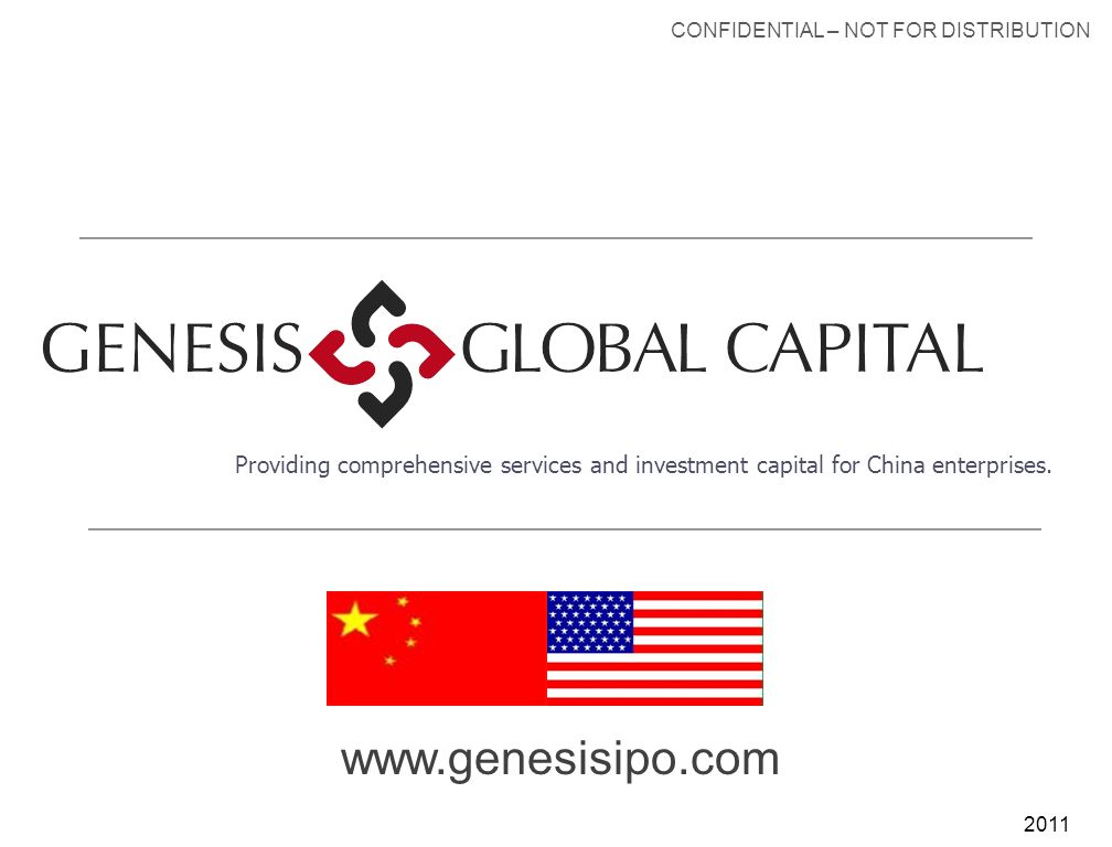 2011 Providing comprehensive services and investment capital for China enterprises.